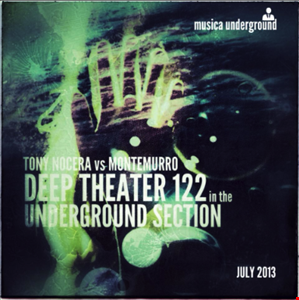 Deep Theater 122 in the Underground Section mixed by TONY NOCERA vs MONTEMURRO