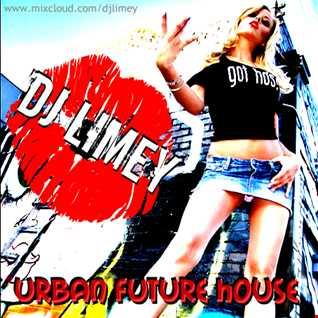 Urban Future House (DJ Limey)