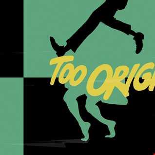 Too Original (murchy3 mix)