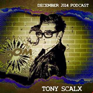 TONY SCALX  DECEMBER PODCAST 2014   BOOM