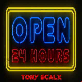 24 HOURS   TONY SCALX PODCAST