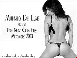 TOP NEW CLUB HITS MEGAMIX 2013 mixed by Mutinho De Luxe