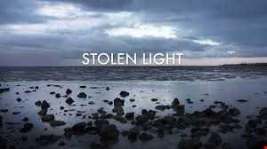 Stolen Light.
