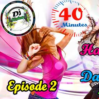 40 Minutes Hands Up & Dance Mix Episode 2 By (Dj Kishan)