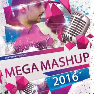 Dj Kishan New Mega Mashup 2016