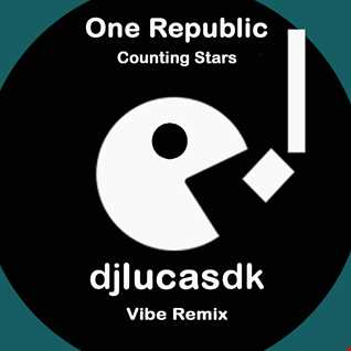 One Republic  Counting Stars (Lucas DK Vibe Remix)