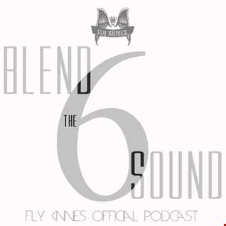 FlyKnives   Blend the Sound (Podcast Show 006)