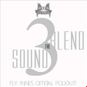 FlyKnives   Blend the Sound (Podcast Show 003)