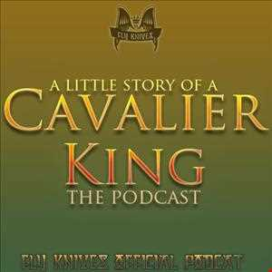 A little story of a Cavalier King podcast show 004
