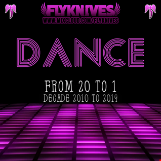 DANCE - a decade chart from 2010to2019 (20 to 1)