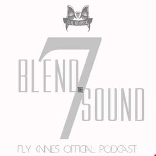 FlyKnives   Blend the Sound (Podcast Show 007)
