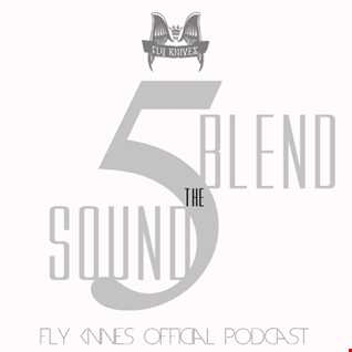 FlyKnives - Blend the Sound (Podcast Show 005)
