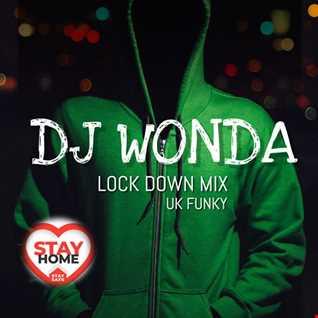 DJ WONDA - LOCK DOWN MIX - 07/05/20