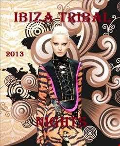 Ibiza Tribal Nights 2013 (Best Off)