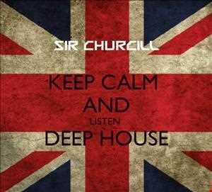Keep Calm and Listen Deep House (Sir Churcill 2013)