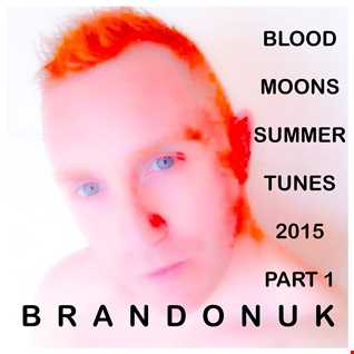 BrandonUK - POETIC ELEVATIONS 01/03 - Blood Moons Summer Tunes Part 1