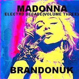 BrandonUK - EDM 06/06 - Madonna's Electro Decade (Volume 3) (EDM 2015 Edit)