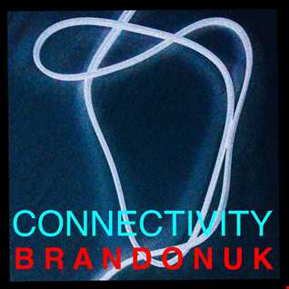 BrandonUK - EDM 04/06 - Connectivity