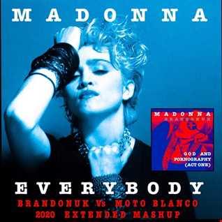 Madonna   Everybody (BrandonUK Vs Moto Blanco 2020 Extended Mix)