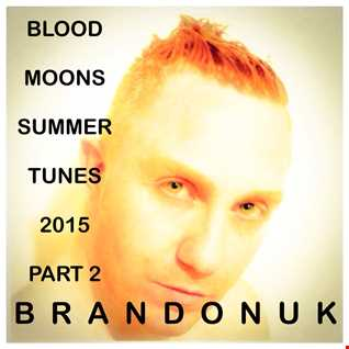 BrandonUK - POETIC ELEVATIONS 02/03 - Blood Moons Summer Tunes Part 2