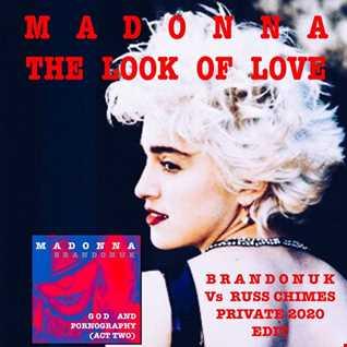 Madonna   The Look Of Love (BrandonUK Vs Russ Chimes Madame X 2020 Edit)