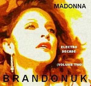 BrandonUK - WTTNW 05/05 - Madonna's   Electro Decade (Volume Two) Master Edit 020113
