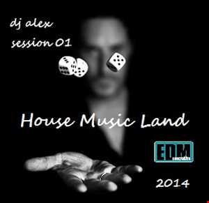 House Music Land 2014 [Session 01]