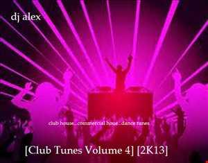 Dj alex [Club Tunes Volume 4] [2K13]