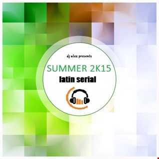 Summer 2K15 Latin Serial
