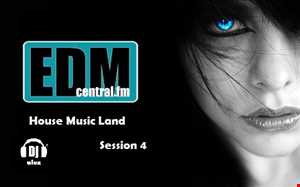 House Music Land Session 4