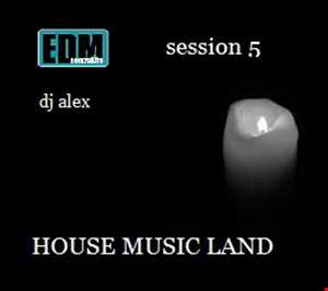 House Music Land Session 5