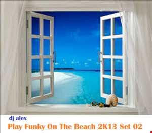 Play Funky On The Beach 2K13 Set 02