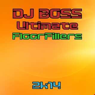 DJ BOSS Ultimate FloorFillers  (08 03 2014)