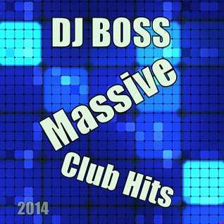 DJ BOSS Massive Club Hits (25 01 2014)