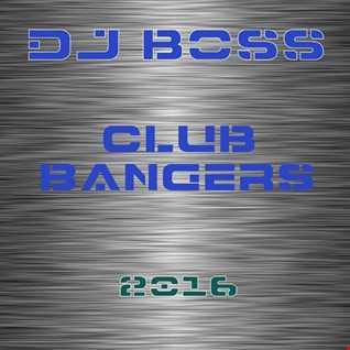 DJ BOSS Club Bangers (10 08 2016)