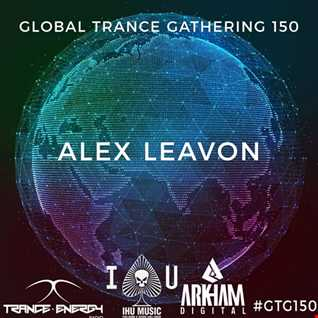 Alex Leavon - Global Trance Gathering 150 (24.09.17)