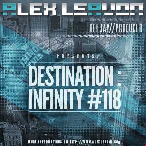 Alex Leavon Pres. Destination: Infinity #118 // June 2013