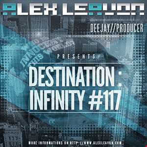 Alex Leavon Pres. Destination: Infinity #117 // April 2013