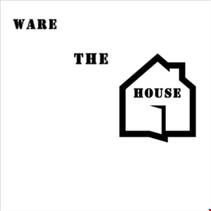 Ware The House #001