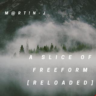M@rt!n J A Slice Of Freeform [Reloaded]