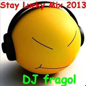 Stay Lucky Mix 2013