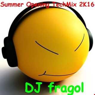 Summer Opening TechMix 2K16