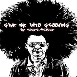 Give me into Grooving