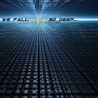 We fall so Deep