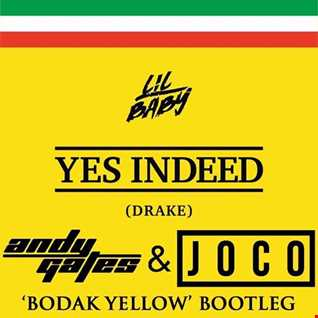 Lil Baby & Drake - Yes Indeed (Andy Gates & JOCO 'Bodak Yellow' Bootleg Dirty)