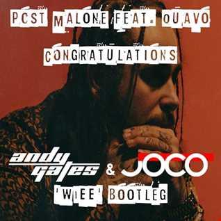 Post Malone ft. Quavo - Congratulations (Andy Gates & JOCO 'WIEE' Bootleg)