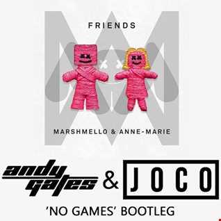 Marshmello & Anne Marie - Friends (Andy Gates & JOCO 'No Games' Bootleg Dirty)