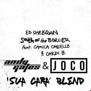 Ed Sheeran ft. Camila Cabello & Cardi B - South Of The Border (Andy Gates & JOCO 'Sua Cara' Blend)
