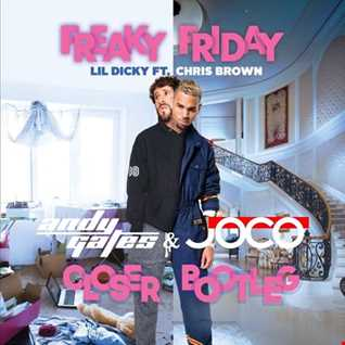 Lil Dicky ft. Chris Brown - Freaky Friday (Andy Gates & JOCO 'Closer' Bootleg Dirty)