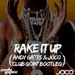 Rake It Up (Andy Gates & JOCO 'Club Goin' Bootleg) - Yo Gotti & Mike WiLL Made It ft. Nicki Minaj